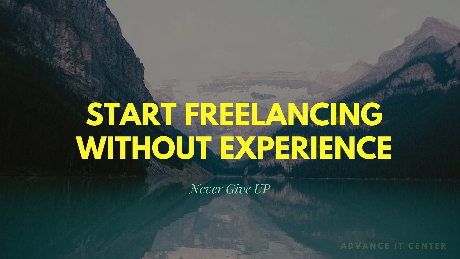 how to start freelancing right now with no experience quick tips