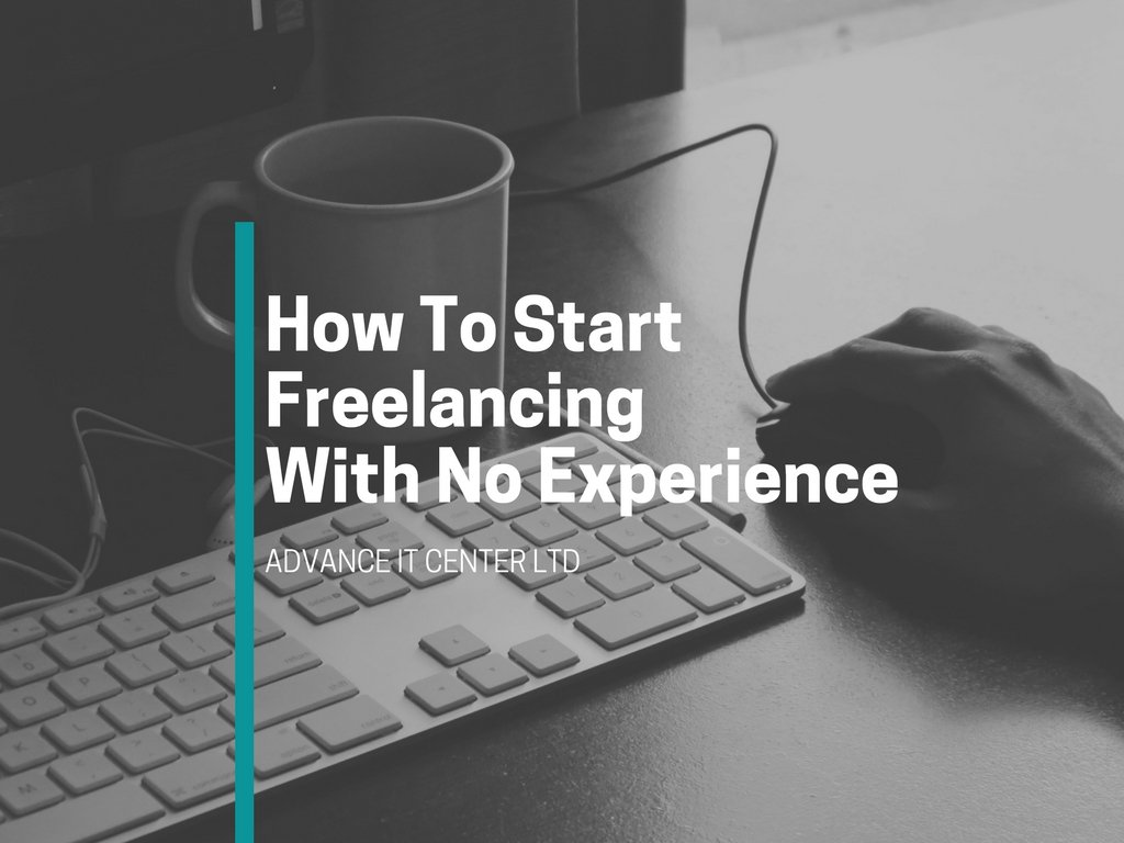 How to start freelancing without experience