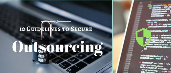 10 Guidelines to Secure Outsourcing