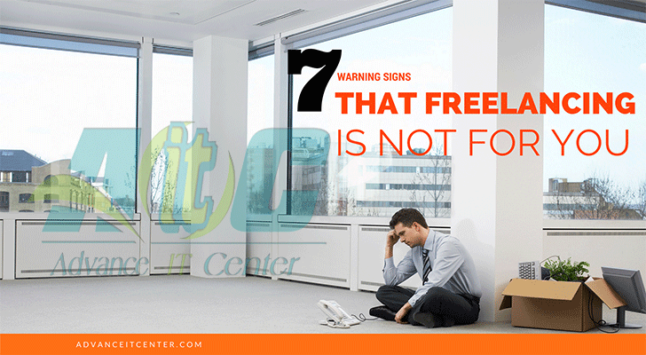 WARNING SIGNS THAT FREELANCING IS NOT FOR YOU