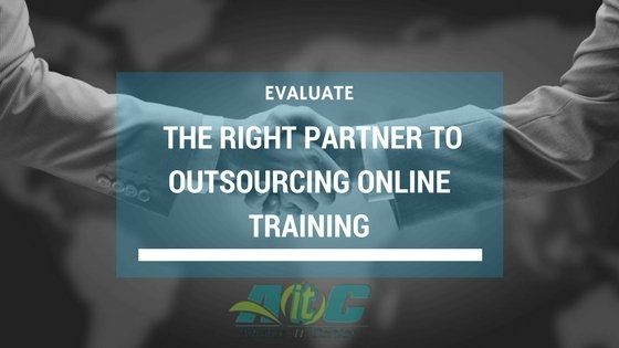 Evaluate the Right Partner to Outsourcing Online Training