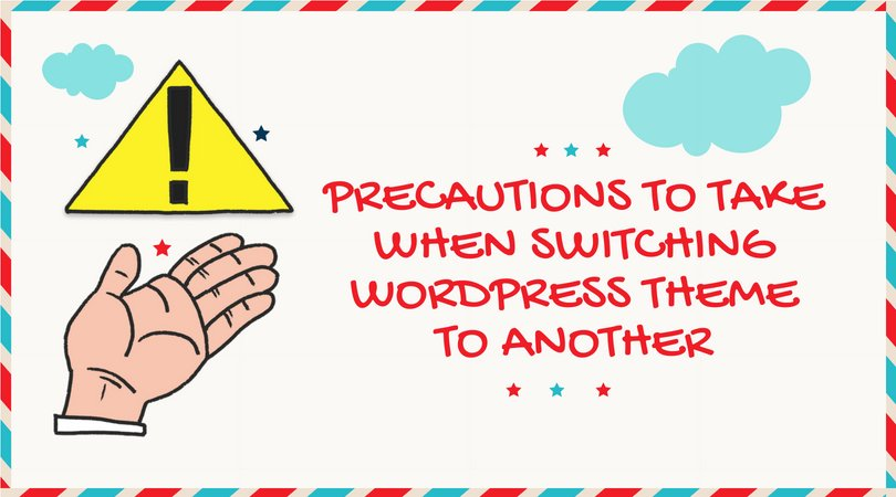 Precautions to take when switching WordPress theme
