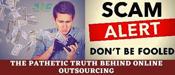 Truth behind Online Outsourcing